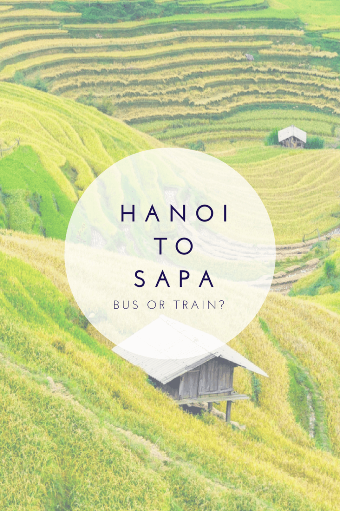 Hanoi to Sapa: Bus or Train? - The BeauTraveler