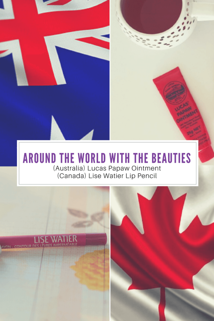 Around The World With The Beauties - (Australia) Lucas Papaw Ointment and (Canada) Lise Watier Lip Pencil