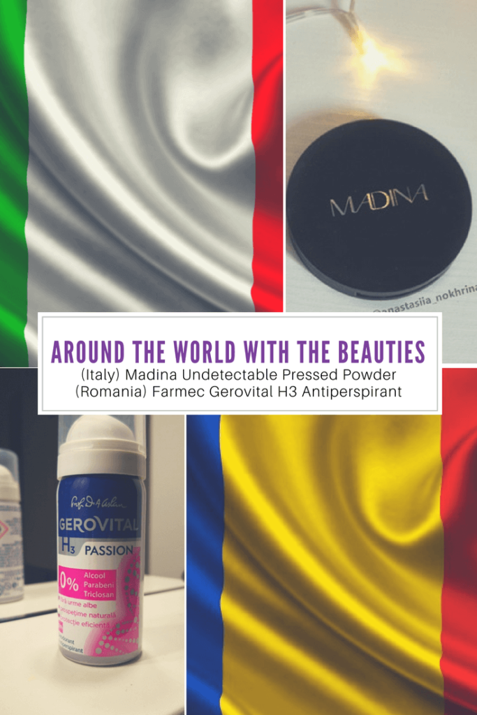 Around The World With The Beauties – (Italy) Madina Undetectable Pressed Powder & (Romania) Farmec's Gerovital H3 Antiperspirant