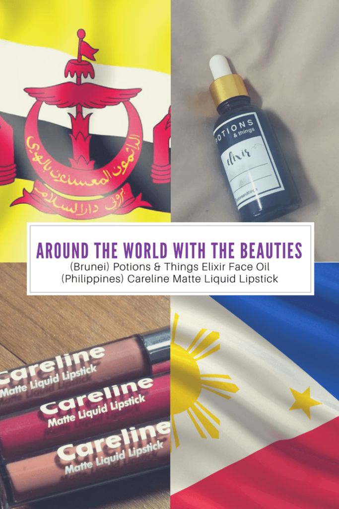 Around The World With The Beauties - (Brunei) Potions & Things Elixir Face Oil and (Philippines) Careline Matte Liquid Lipstick)