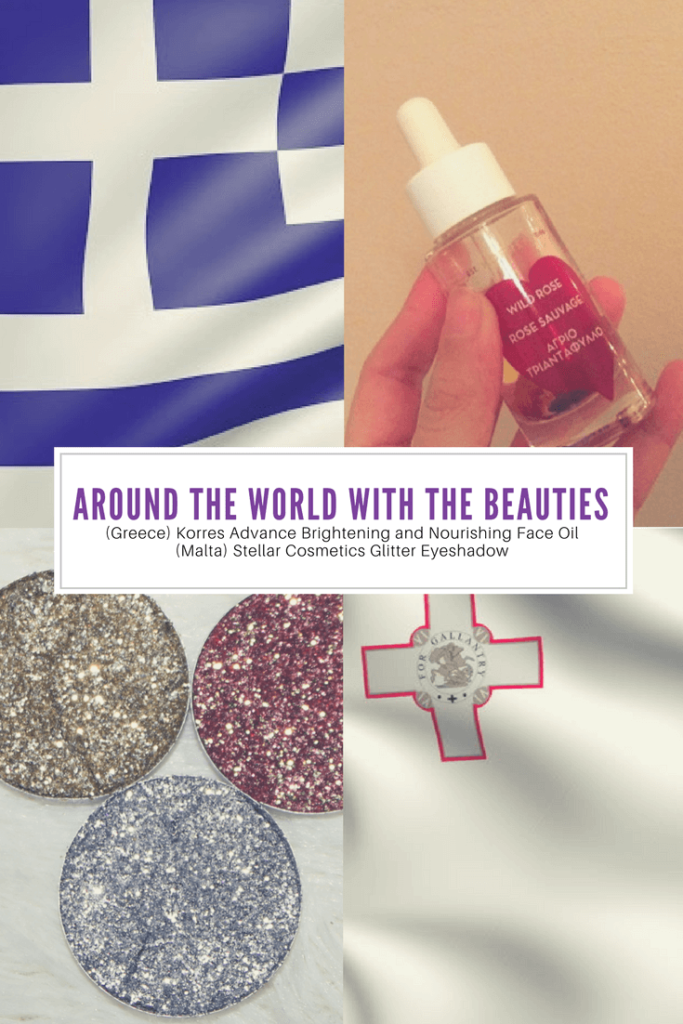 Around The World With The Beauties – (Greece) Korres Advance Brightening and Nourishing Face Oil & (Malta) Stellar Cosmetics Glitter Eyeshadow
