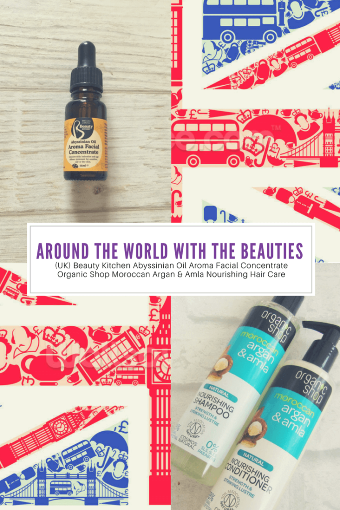 Around The World With The Beauties - (UK) Beauty Kitchen Abyssinian Oil Aroma Facial Concentrate & Organic Shop Nourishing Hair Care