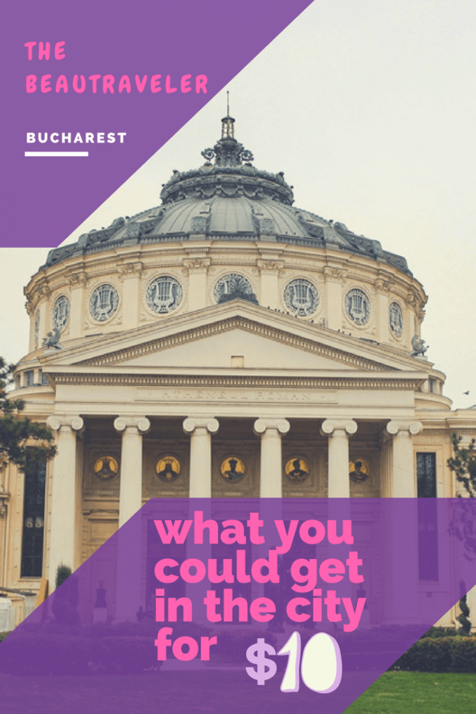 What You Could Get in Bucharest for $10 - The BeauTraveler