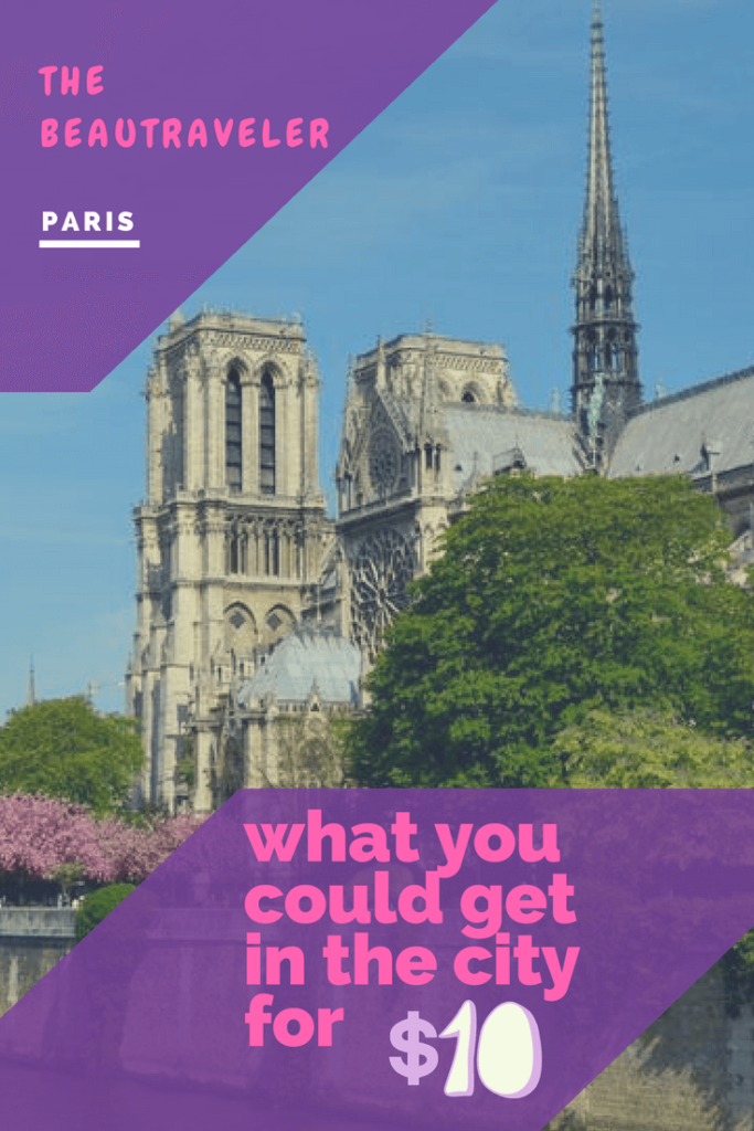 What You Could Get in Paris for $10 - The BeauTraveler