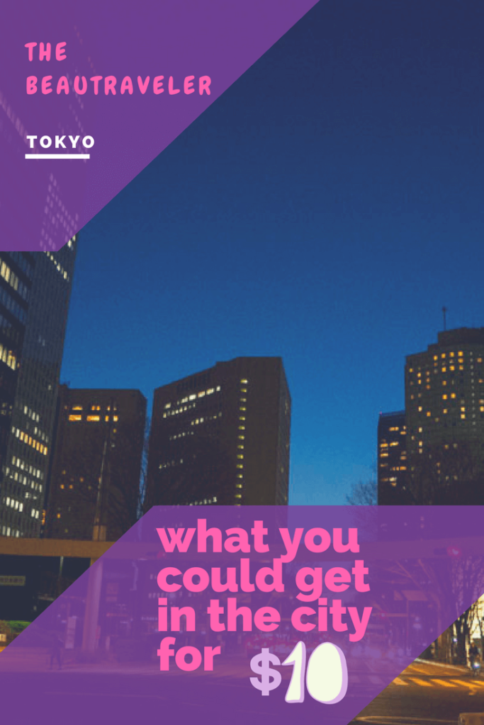 What You Could Get in Tokyo for $10 - The BeauTraveler