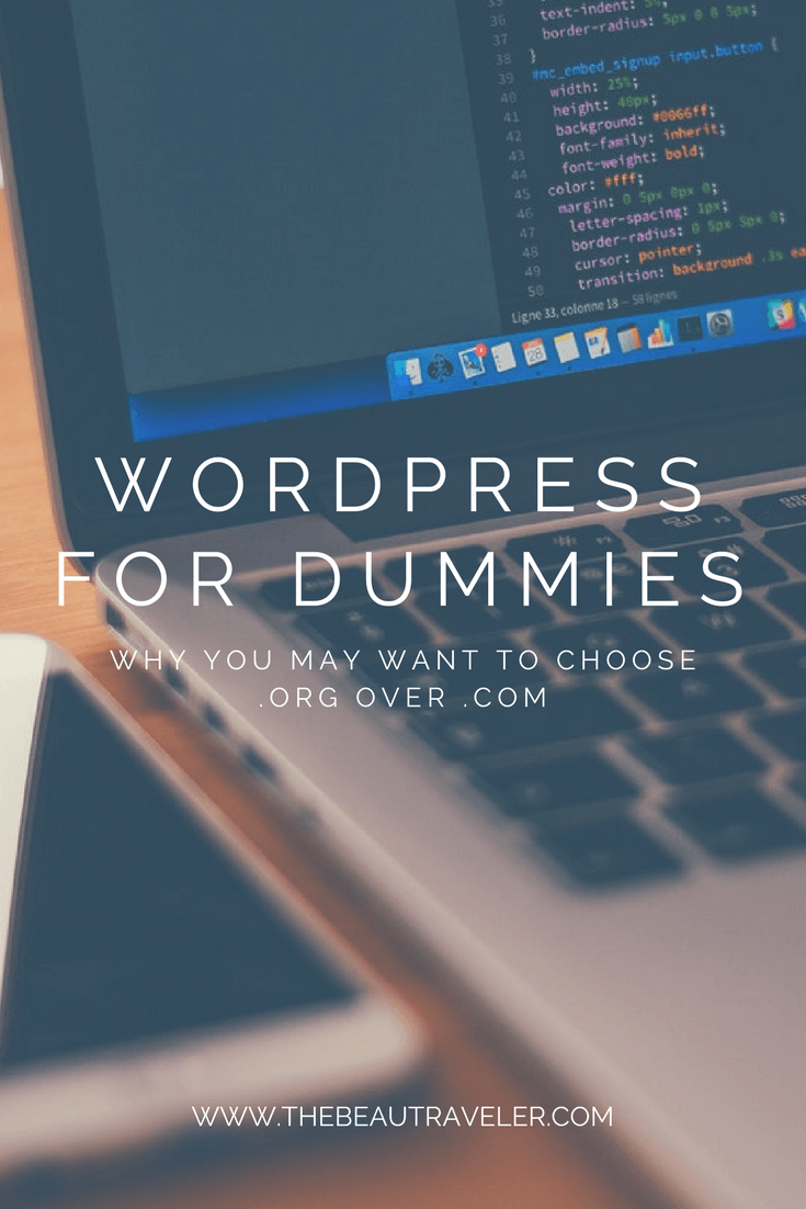 Wordpress for Dummies: Why You May Want to Choose .org Over .com