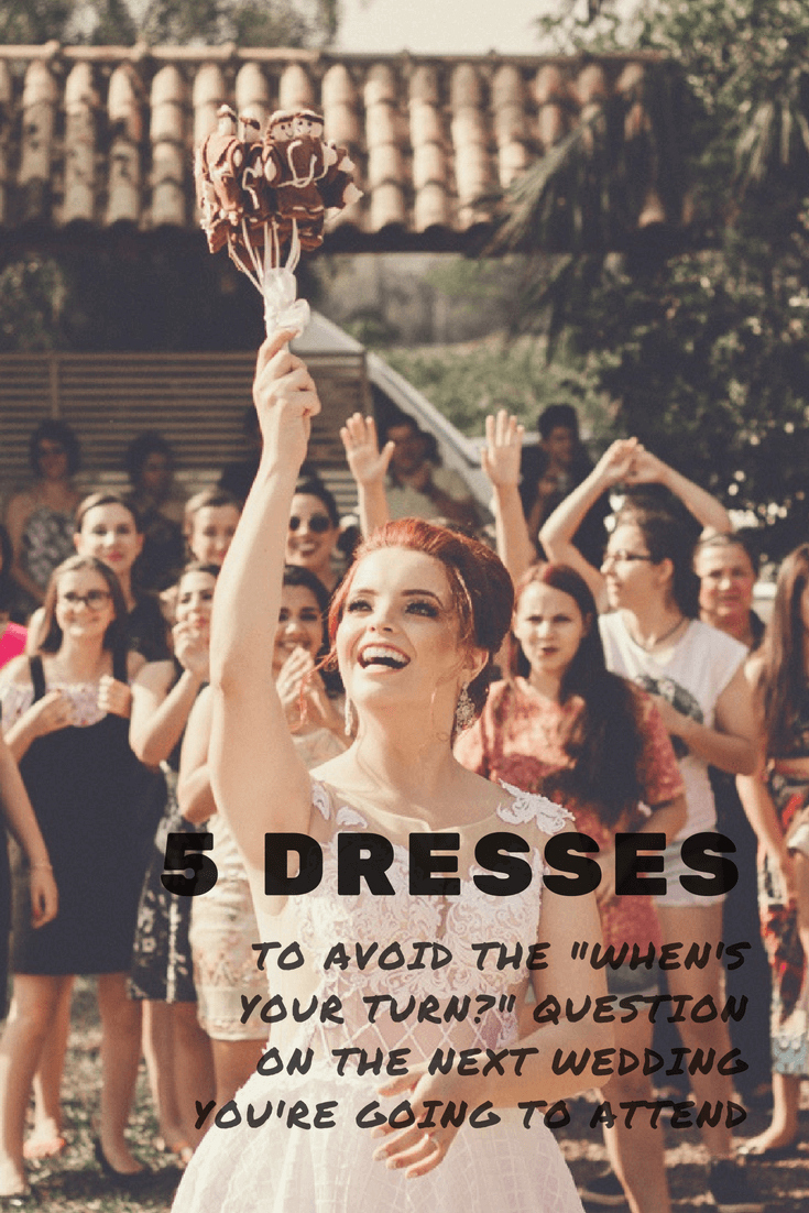 """5 Dresses to Avoid the """"When's Your Turn?"""" Question on the Next Wedding You're Going to Attend - The BeauTraveler"""