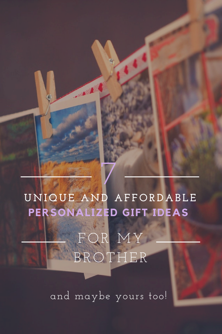 7 Unique and Affordable Personalized Gift Ideas for My Brother - The BeauTraveler