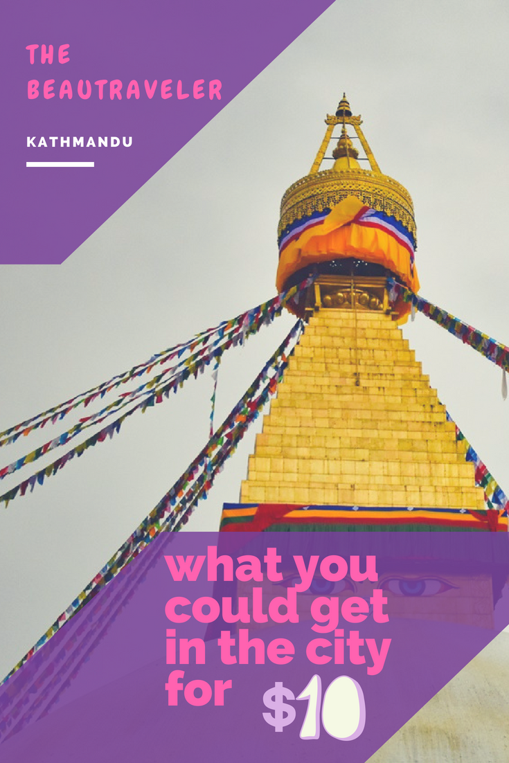 What You Could Get In Kathmandu For $10 - From Getting Scammed To Visiting Three Places All At Once! - The BeauTraveler