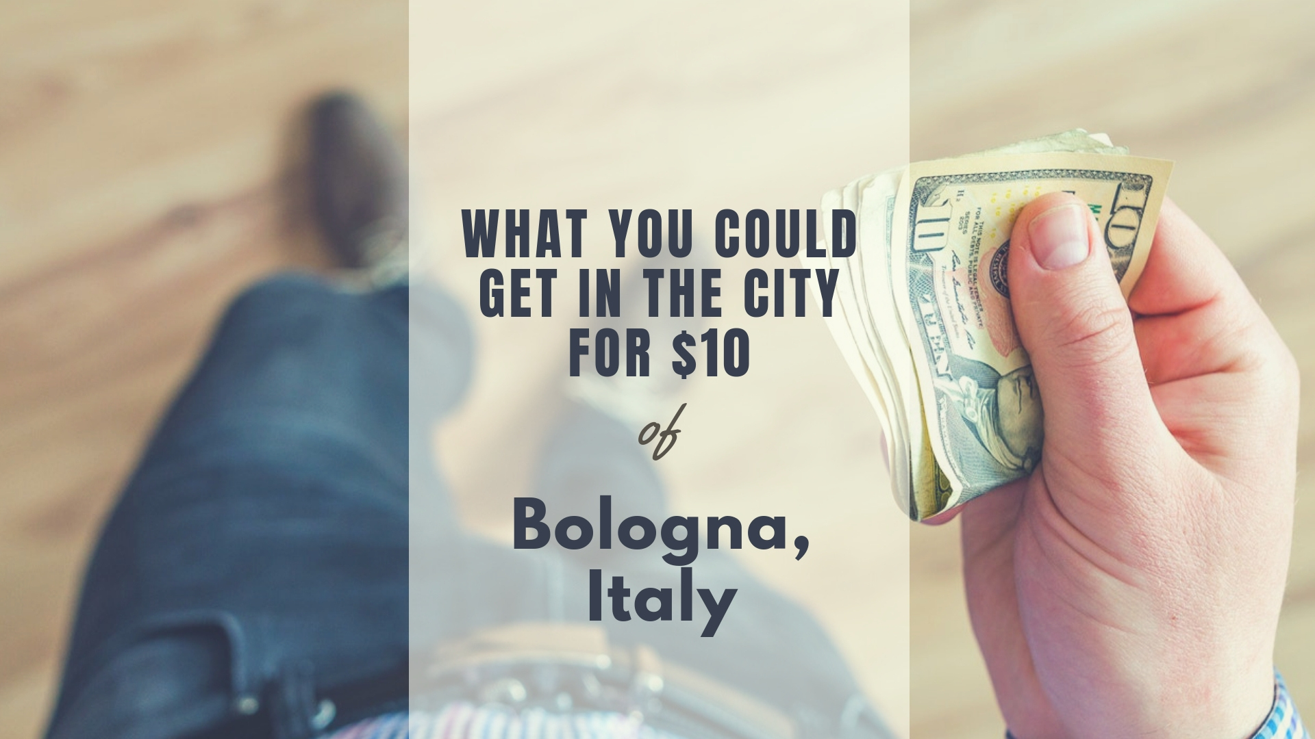 What You Could Get In Bologna For $10 - A Short Getaway in the Less Touristy Place in Italy