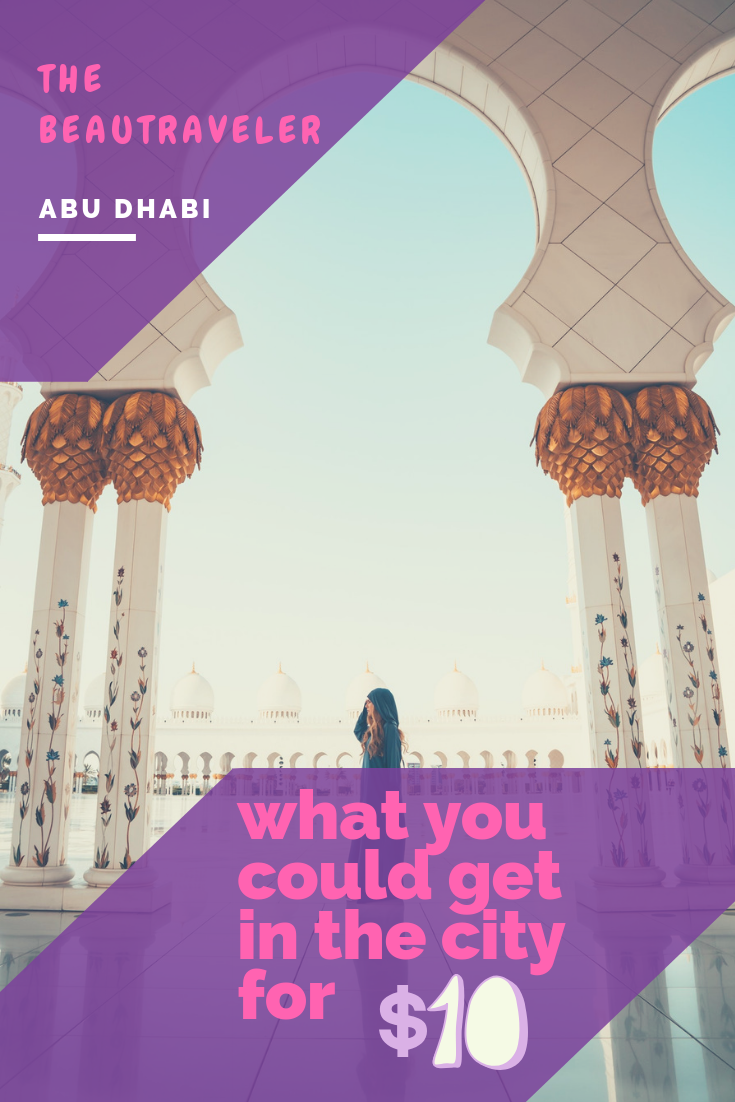 What You Could Get in Abu Dhabi for $10 - The BeauTraveler
