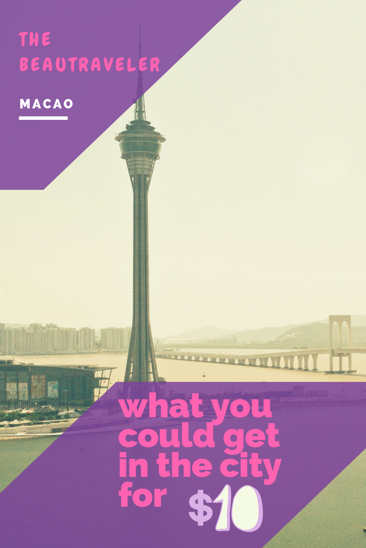 What You Could Get in Macao for $10 - The BeauTraveler