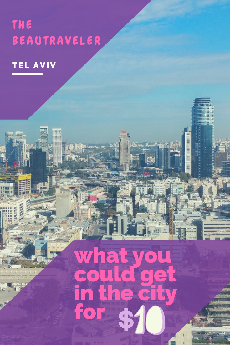 What You Could Get in Tel Aviv for $10 - The BeauTraveler