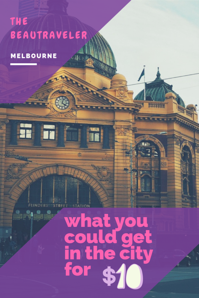 What You Could Get in Melbourne for $10 - The BeauTraveler