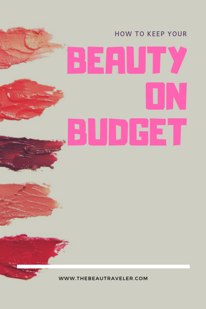 How to Keep Your Beauty on Budget - The BeauTraveler