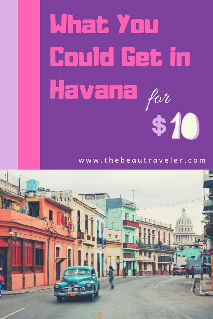 What You Could Get in Havana for $10 - The BeauTraveler