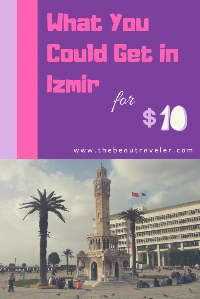 What You Could Get in Izmir for $10 - The BeauTraveler