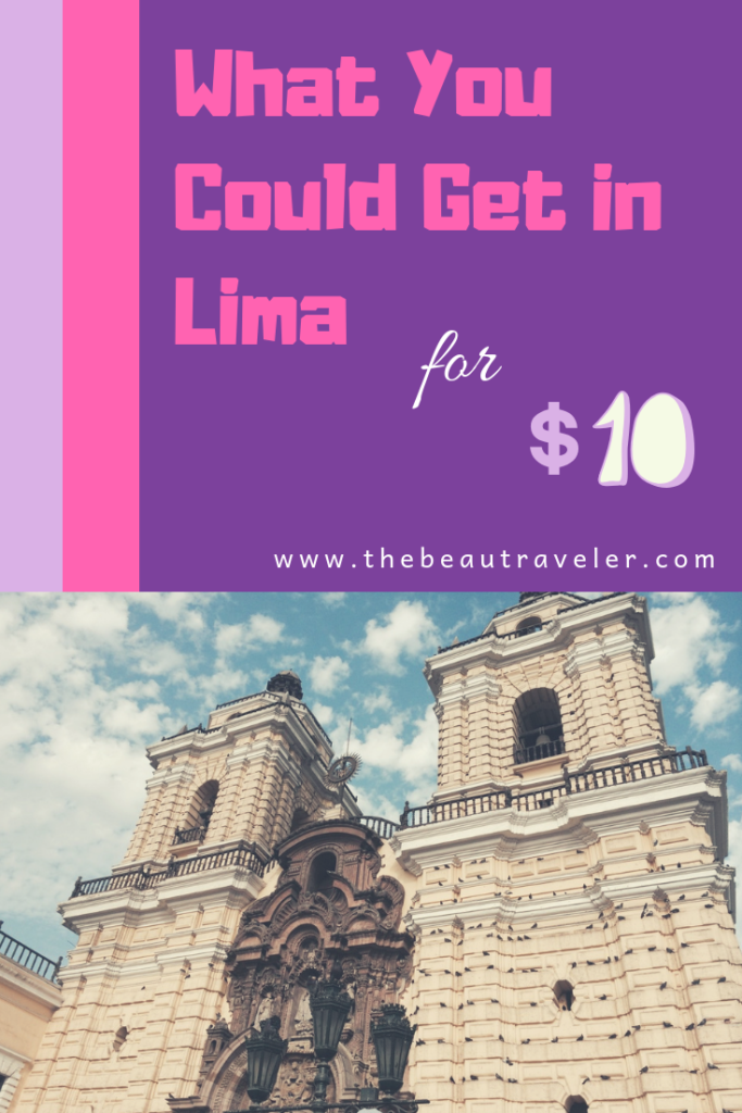 What You Could Get in Lima for $10 - The BeauTraveler