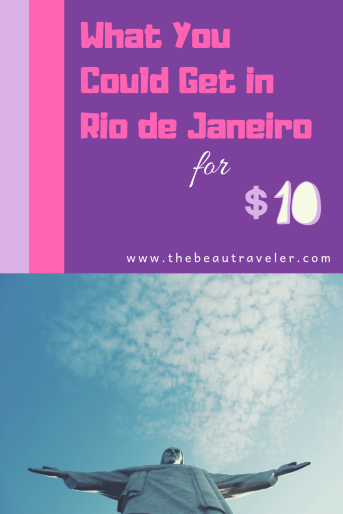 What You Could Get in Rio de Janeiro for $10 - The BeauTraveler