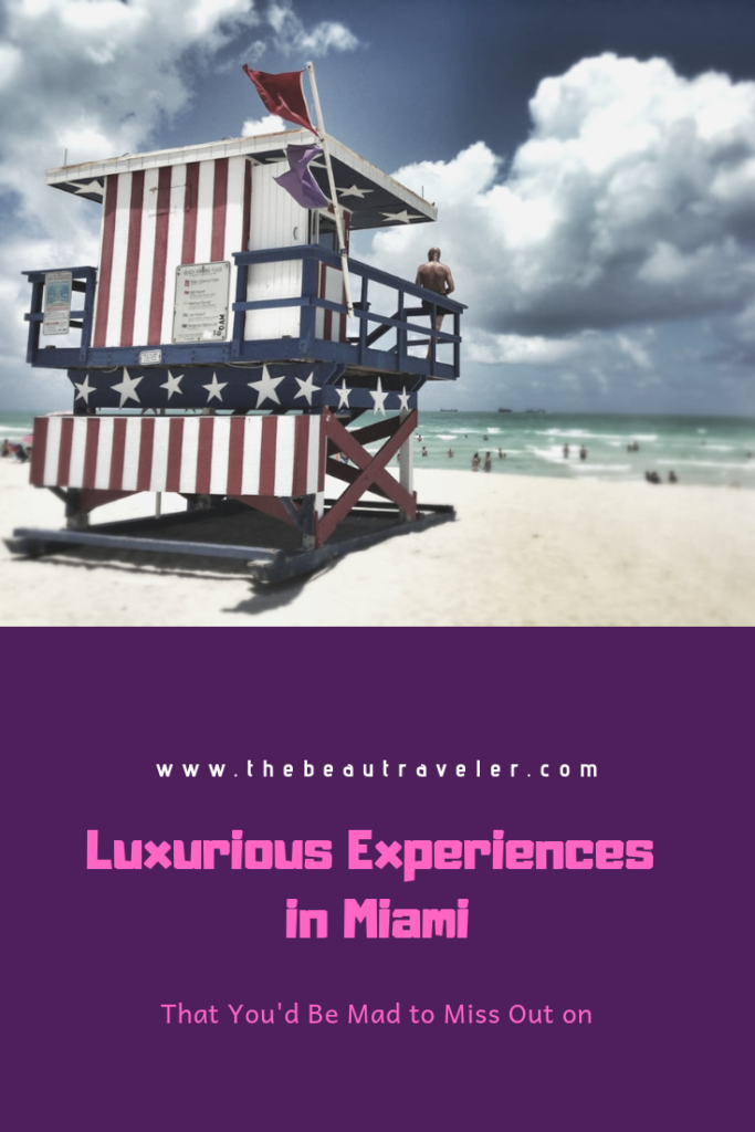 Luxurious Experiences In Miami You'd Be Mad To Miss Out On - The BeauTraveler