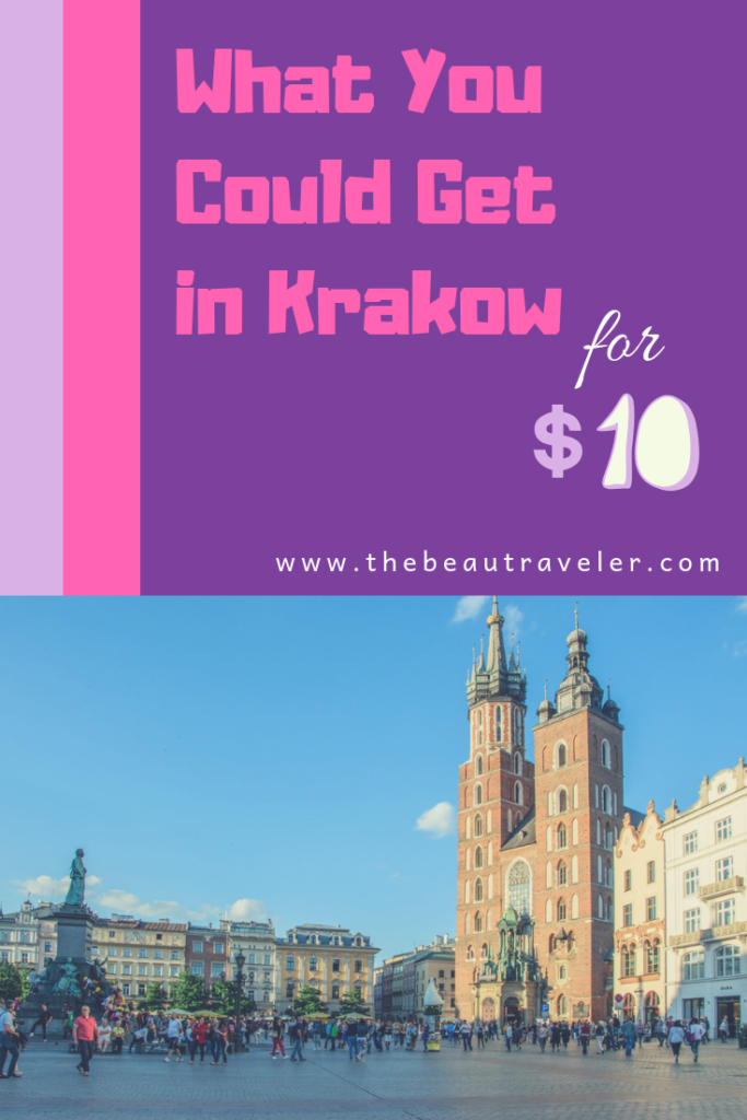 What You Could Get in Krakow for $10 - The BeauTraveler