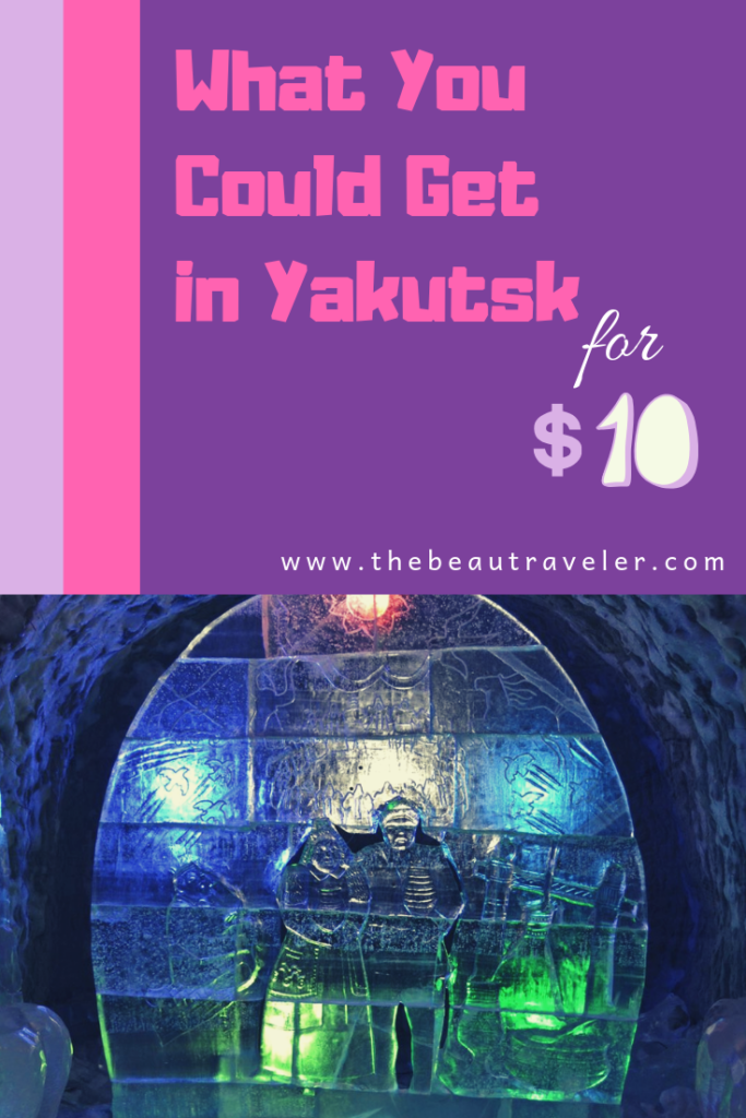 What You Could Get in Yakutsk for $10 - The BeauTraveler