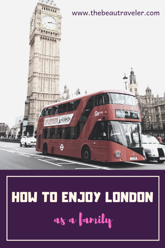 How To Enjoy London As A Family - The BeauTraveler