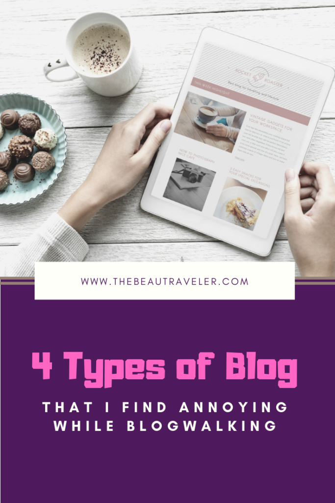 4 Types of Blog That I Find Annoying While Blogwalking - The BeauTraveler