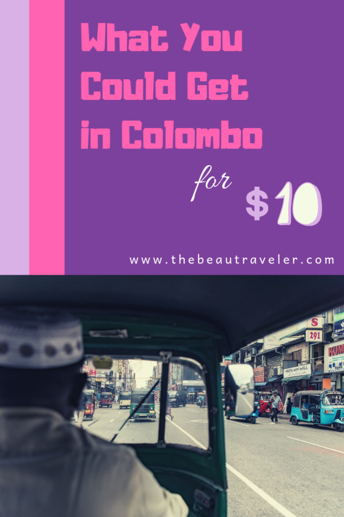What You Could Get in Colombo for $10 - The BeauTraveler