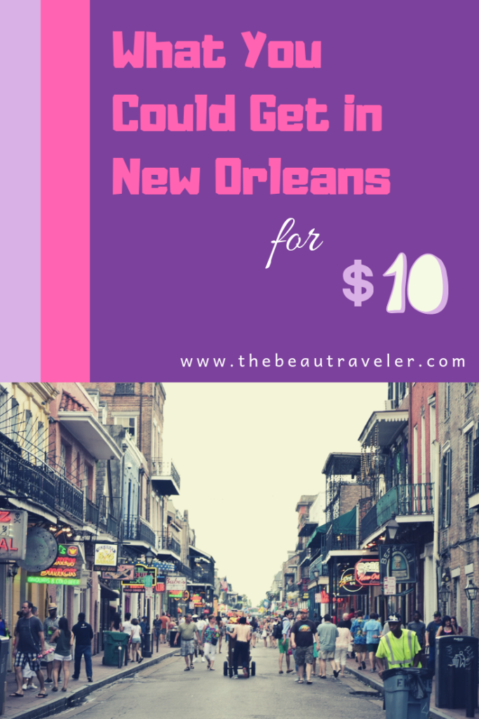 What You Could Get in New Orleans for $10 - The BeauTraveler