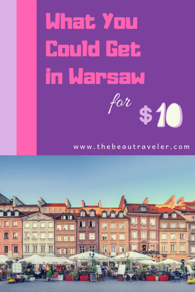 What You Could Get in Warsaw for $10 - The BeauTraveler