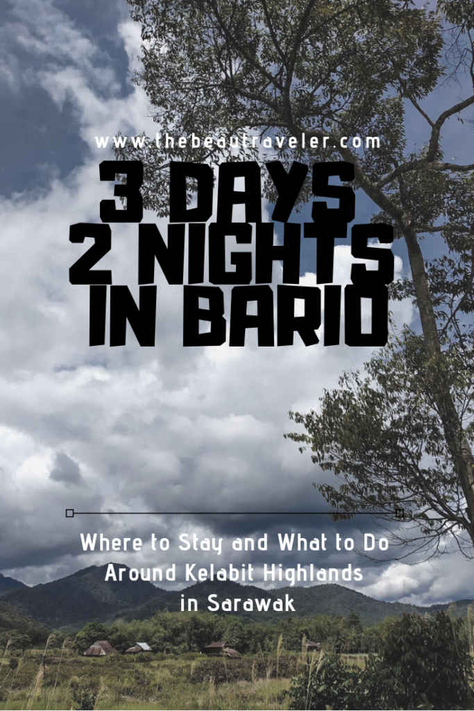 3 Days 2 Nights in Bario: Where to Stay and What to Do Around Kelabit Highlands in Sarawak - The BeauTraveler