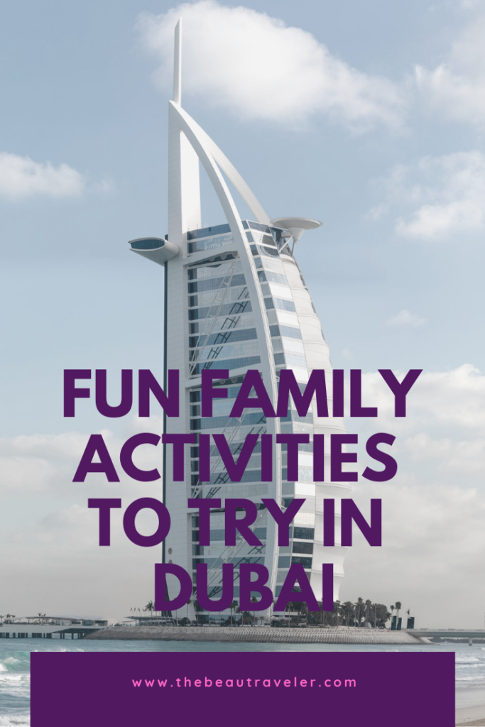 Fun Family Activities to Try in Dubai - The BeauTraveler