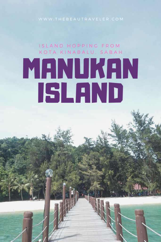 Island Hopping in Sabah: Manukan Island from Kota Kinabalu (Jesselton Point) - The BeauTraveler