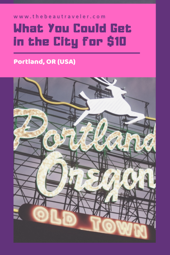 What You Could Get in Portland for $10 - The BeauTraveler