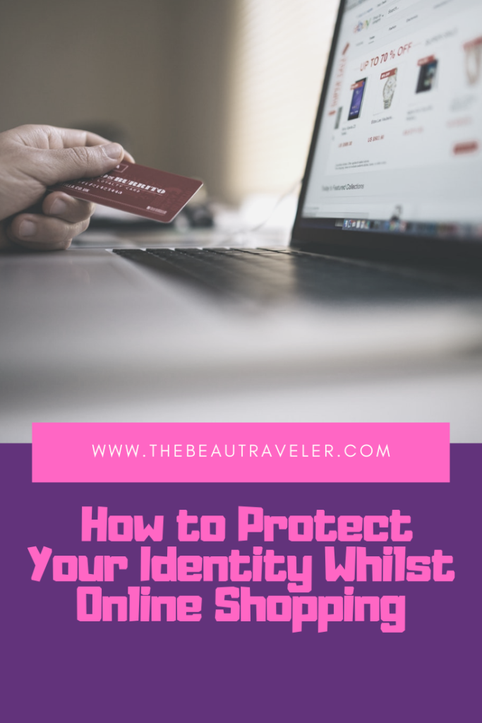How to Protect Your Identity Whilst Online Shopping - The BeauTraveler