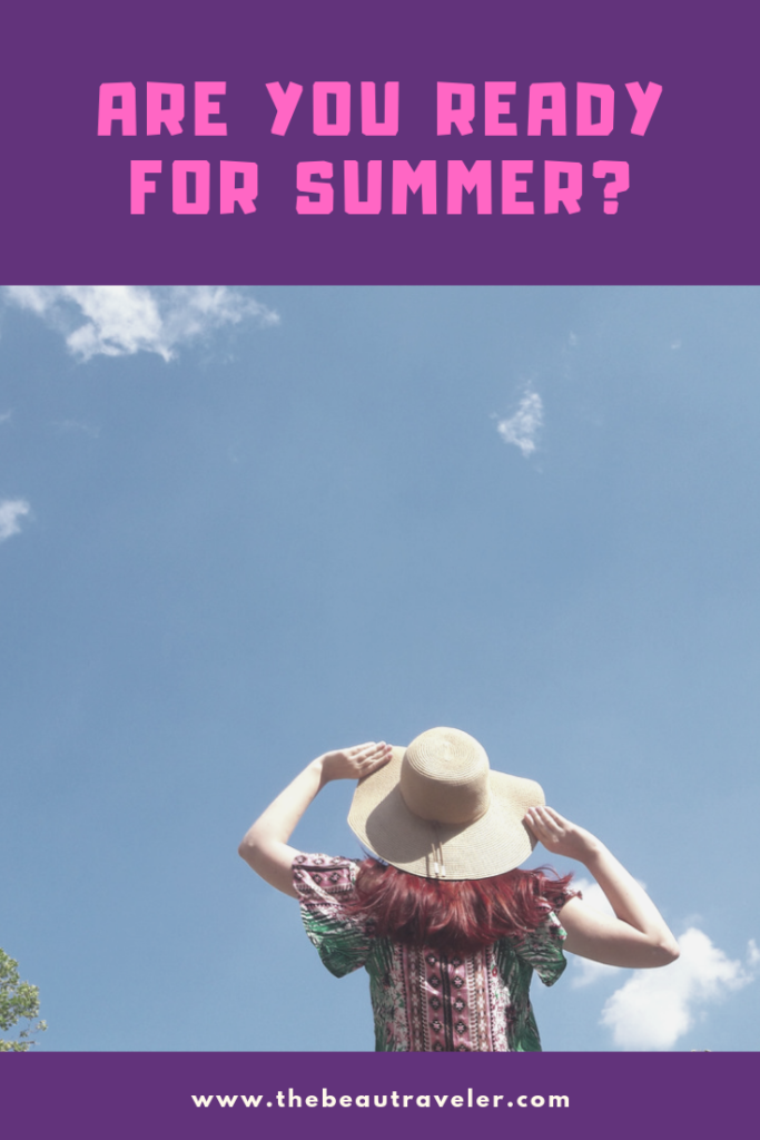 Are You Ready for Summer? Here Are The Things You Can Do That Will Surprise You! - The BeauTraveler