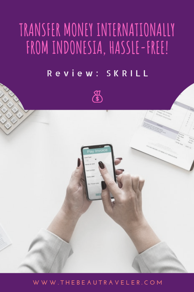 Skrill: Transfer Money Internationally from Indonesia, Hassle-Free! - The BeauTraveler