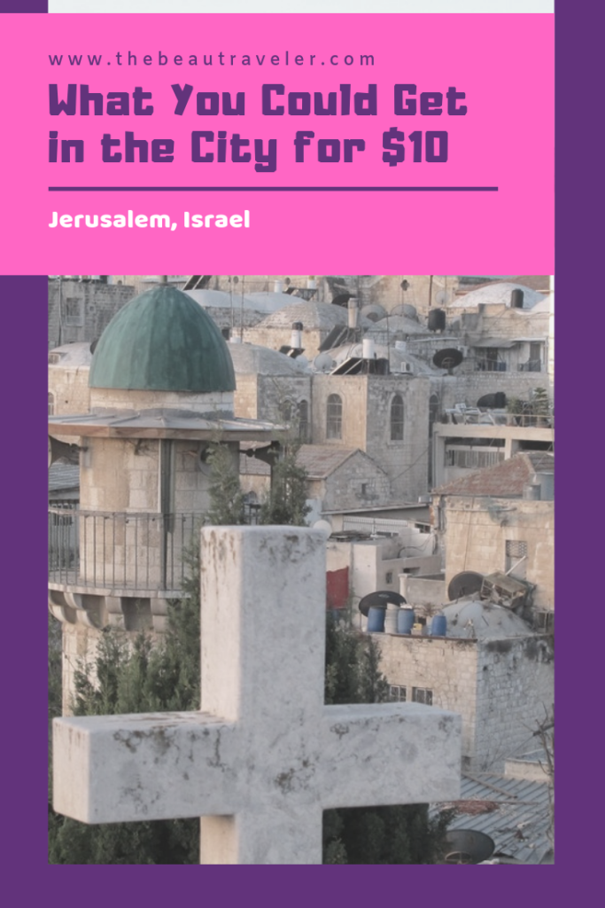 What You Could Get in Jerusalem for $10 - The BeauTraveler