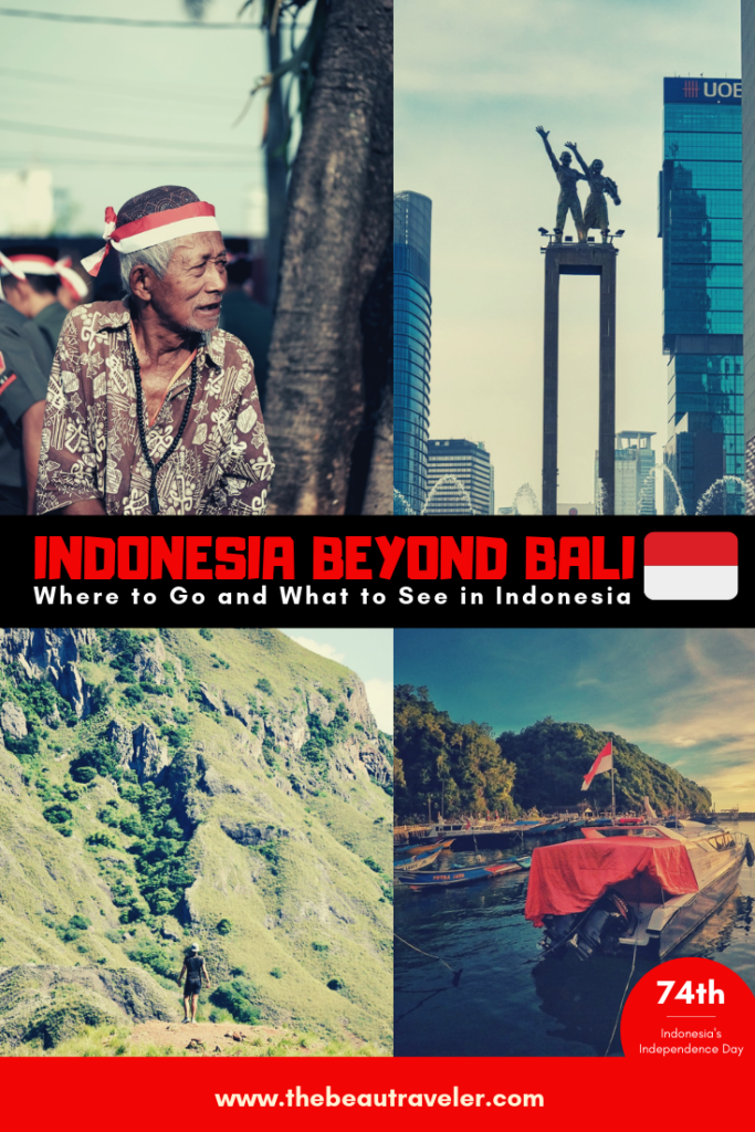 Indonesia's 74th Independence Day: Indonesia Beyond Bali, Where to Go and What to See Around the Country