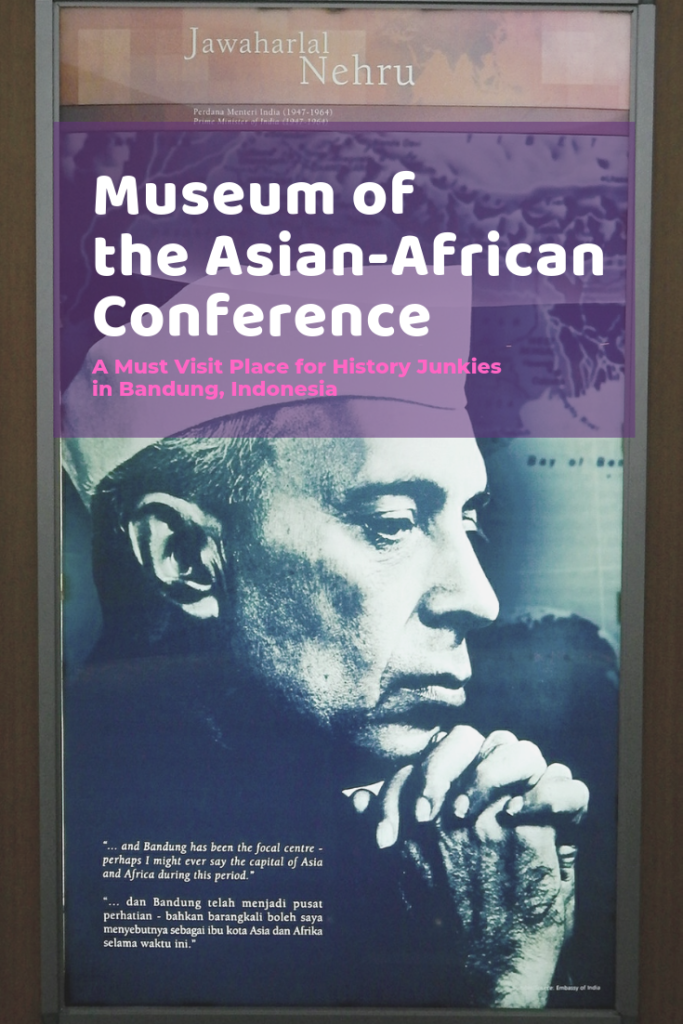 Museum of the Asian-African Conference: A Must Visit Place for History Junkies in Bandung, Indonesia - The BeauTraveler