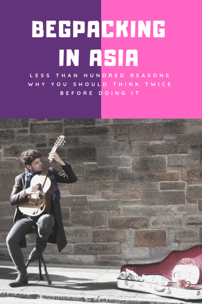 Less than Hundred Reasons Why You Should Think Twice Before Begpacking in Asia - The BeauTraveler