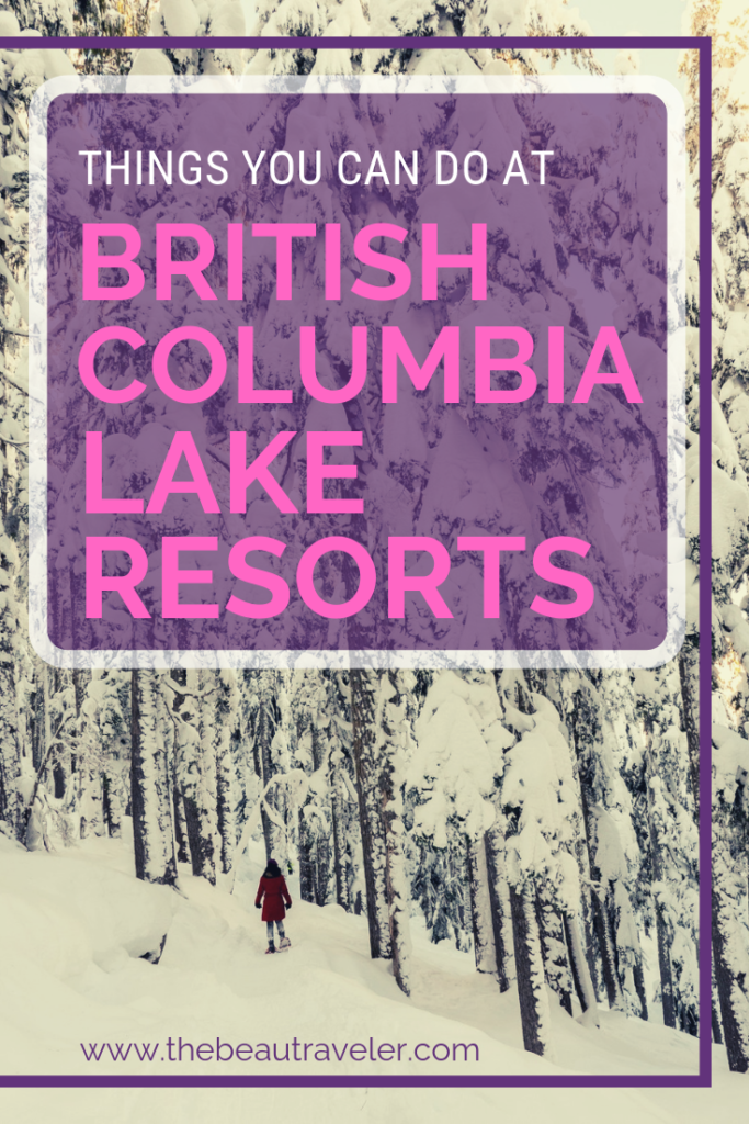Things You Can Do at British Columbia Lake Resorts - The BeauTraveler