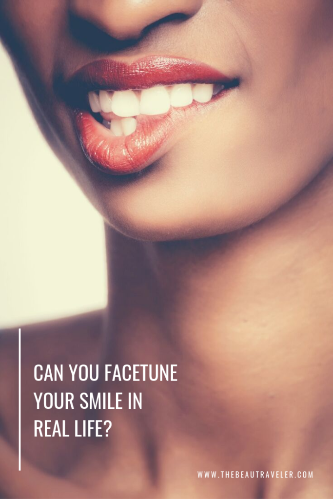 Can You Facetune Your Smile in Real Life? - The BeauTraveler