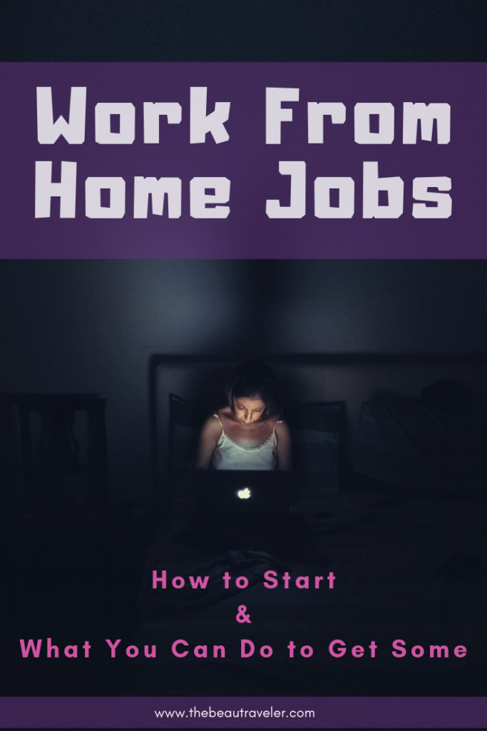 Work From Home Jobs: How to Start and What You Can Do to Get Some - The BeauTraveler