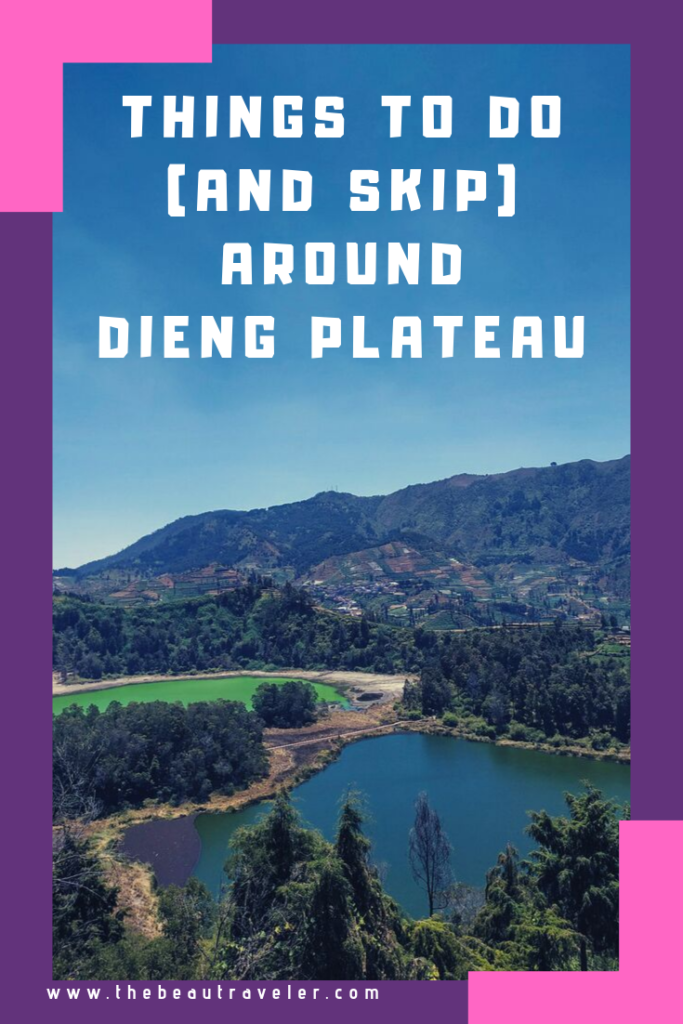 Hit or Miss: Things to Do (and Skip) Around Dieng Plateau, Central Java