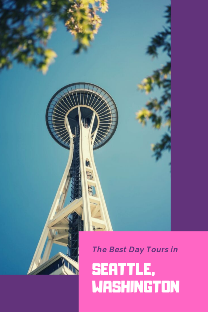 Enjoy the Best Day Tours in Seattle, Washington - The BeauTraveler