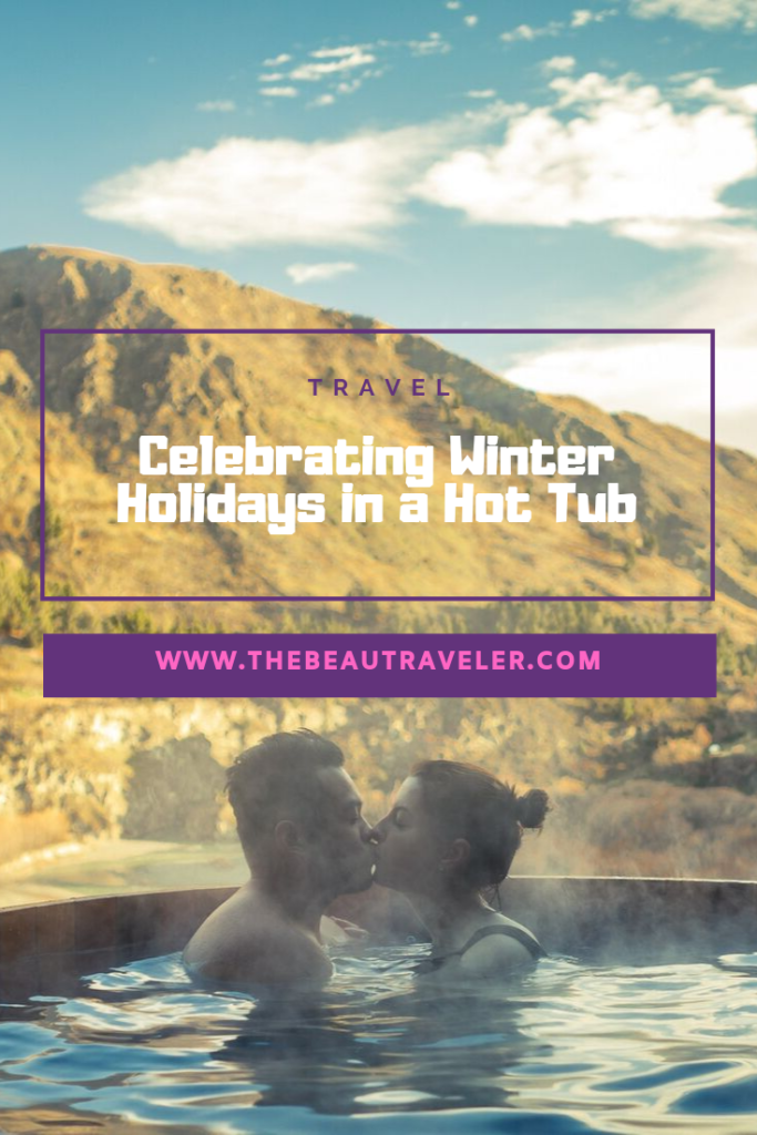 The Benefits of Celebrating Winter Holidays in a Hot Tub - The BeauTraveler