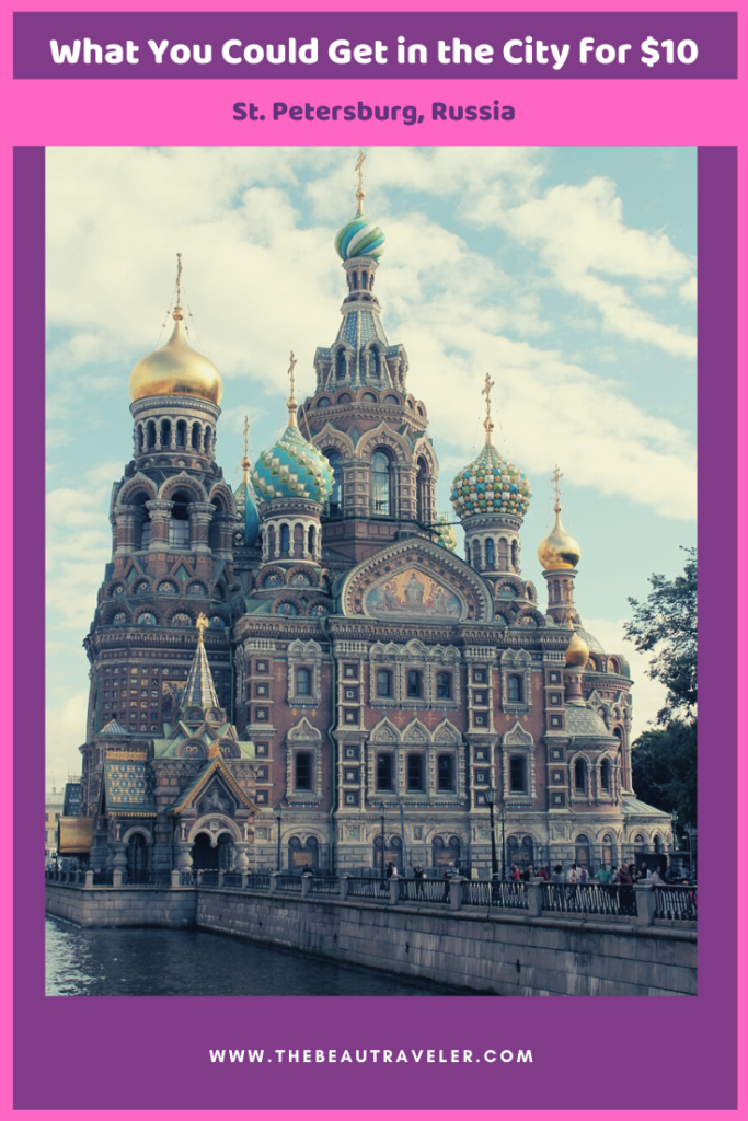 What You Could Get in St. Petersburg for $10 - The BeauTraveler