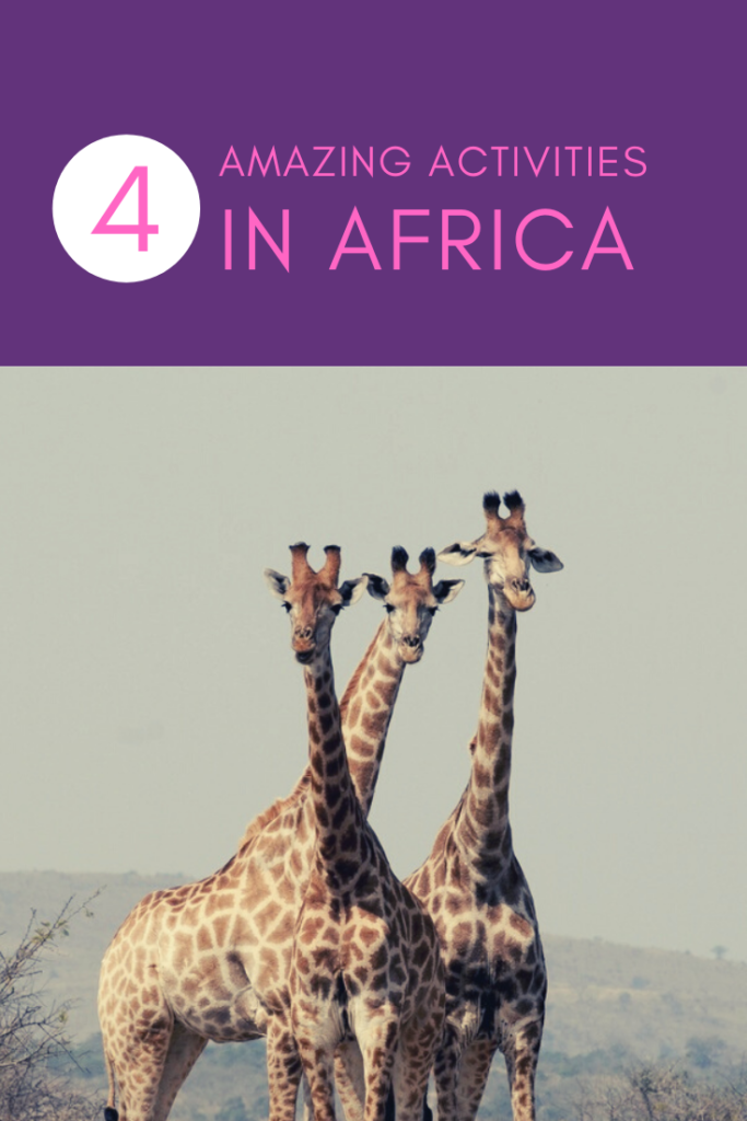 4 Amazing Activities to Add to Your Africa Bucket List - The BeauTraveler